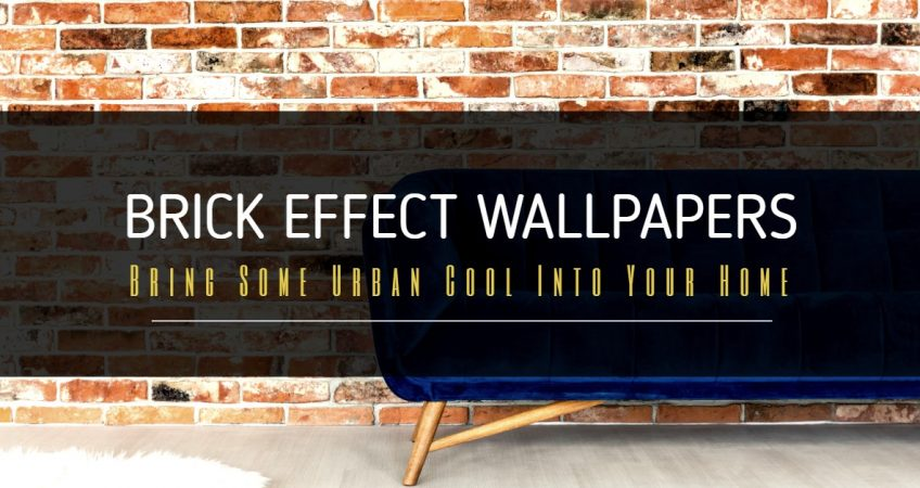 Brick Effect Wallpapers: Bring Some Urban Cool Into Your Home